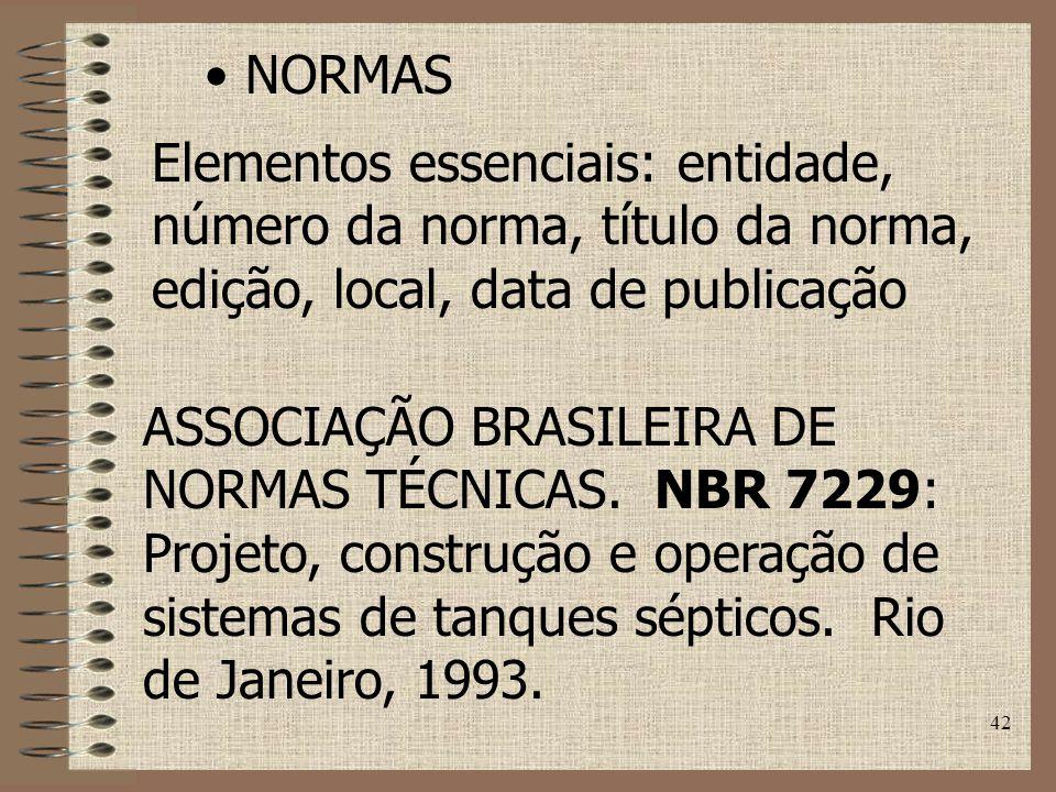 NORMAS Elementos essenciais: entidade, número da norma, título da norma, edição, local, data de publicação.