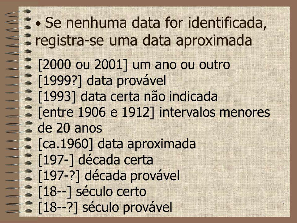 Se nenhuma data for identificada, registra-se uma data aproximada