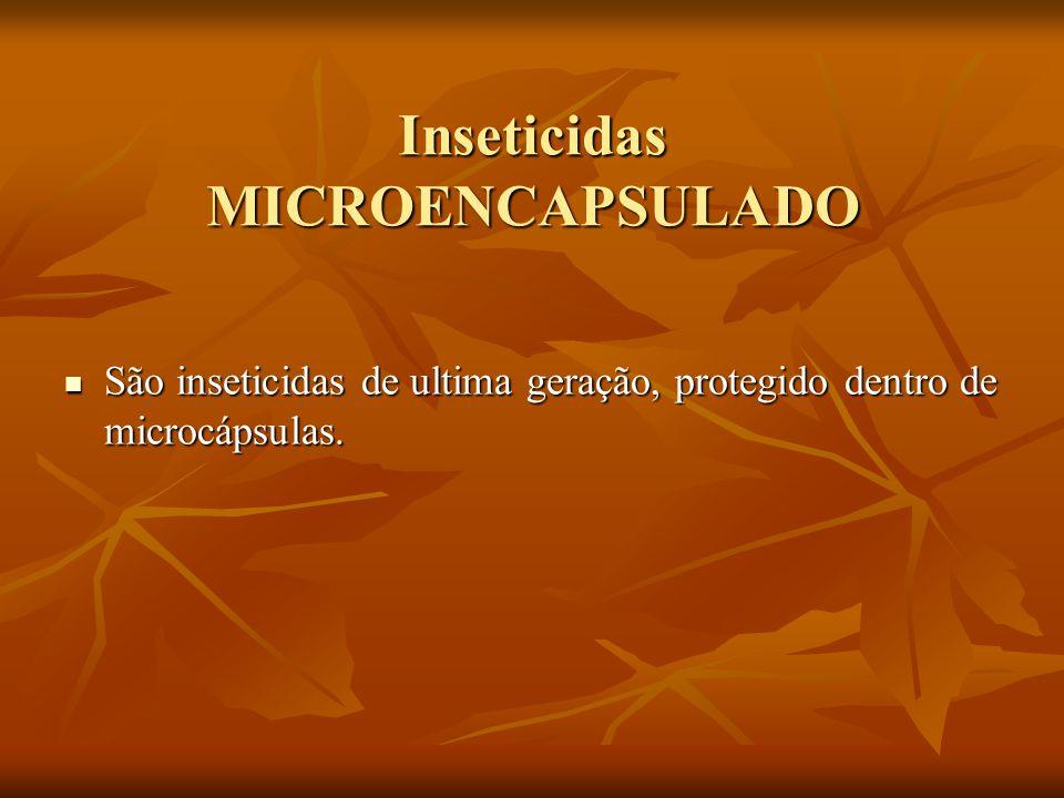 Inseticidas MICROENCAPSULADO
