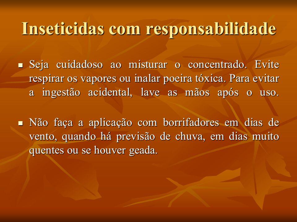 Inseticidas com responsabilidade