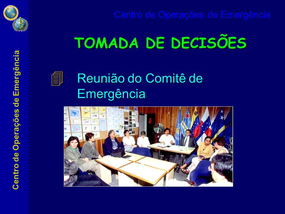 TOMADA DE DECISÕES Reunião do Comitê de Emergência