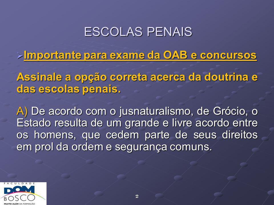 ESCOLAS PENAIS Importante para exame da OAB e concursos. Assinale a opção correta acerca da doutrina e das escolas penais.