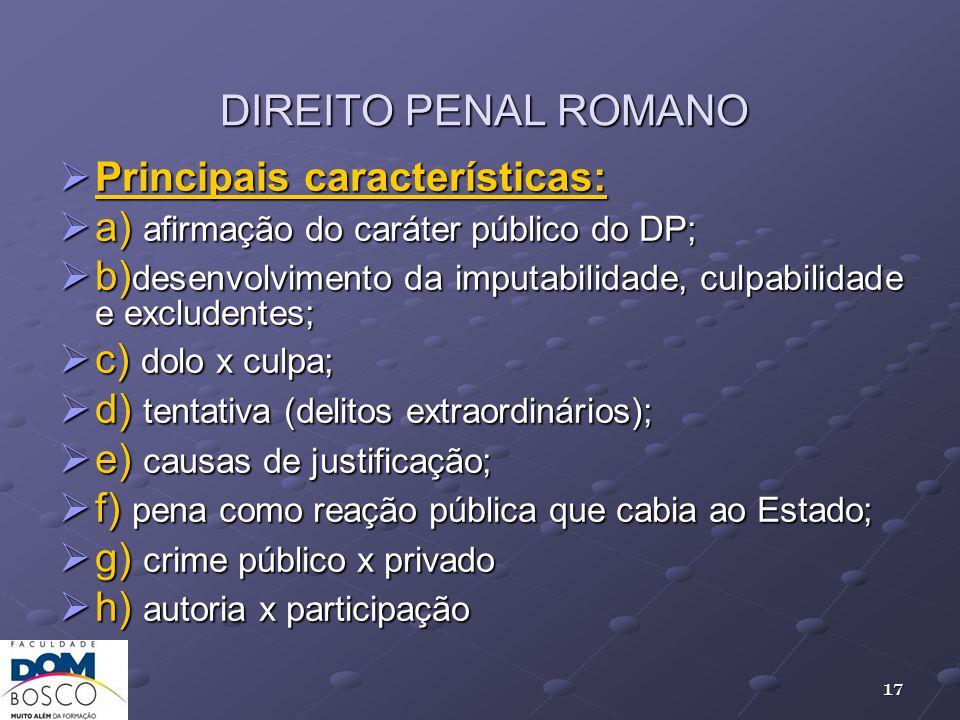 DIREITO PENAL ROMANO Principais características: