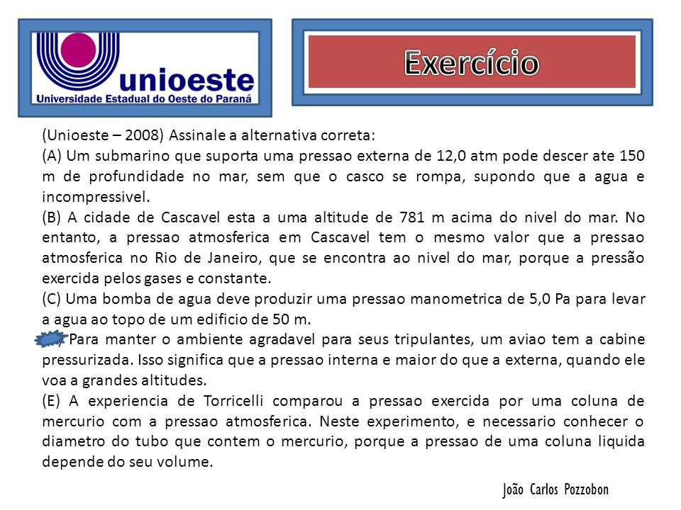 Exercício (Unioeste – 2008) Assinale a alternativa correta: