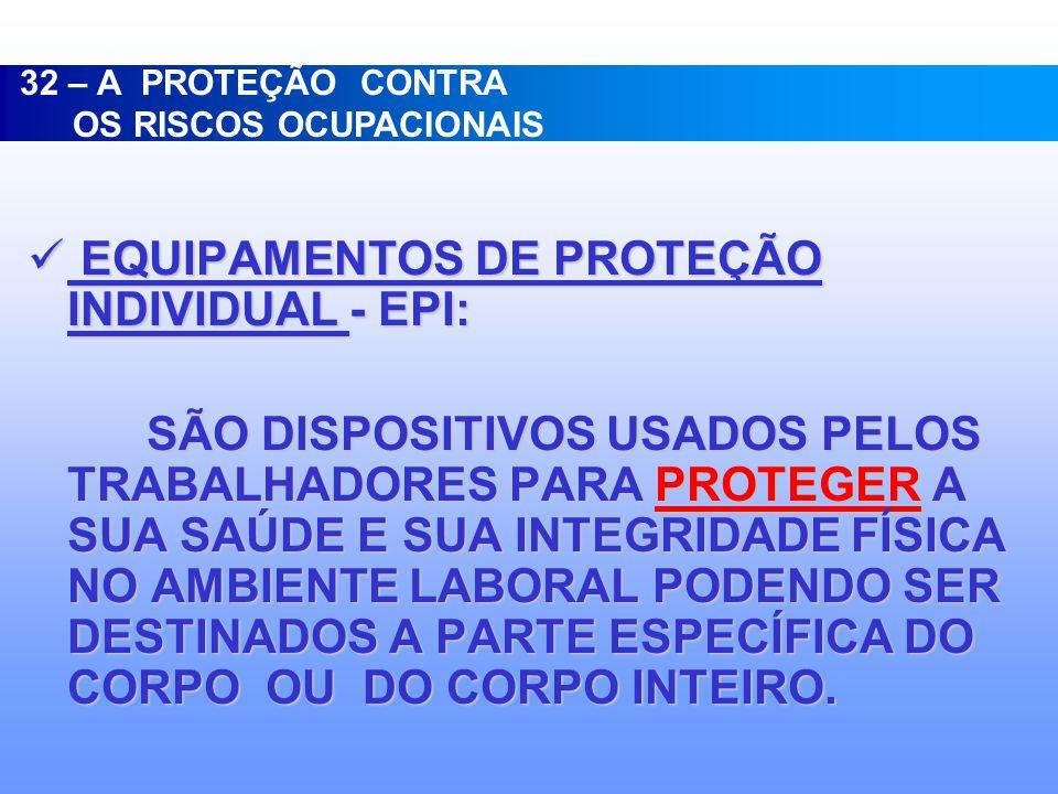EQUIPAMENTOS DE PROTEÇÃO INDIVIDUAL - EPI: