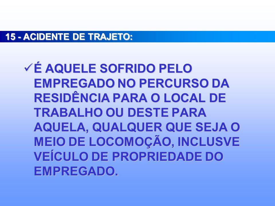 15 - ACIDENTE DE TRAJETO: