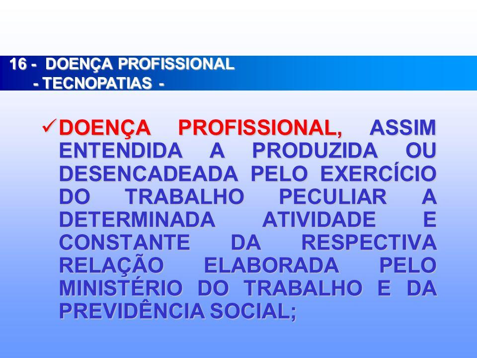 16 - DOENÇA PROFISSIONAL - TECNOPATIAS -