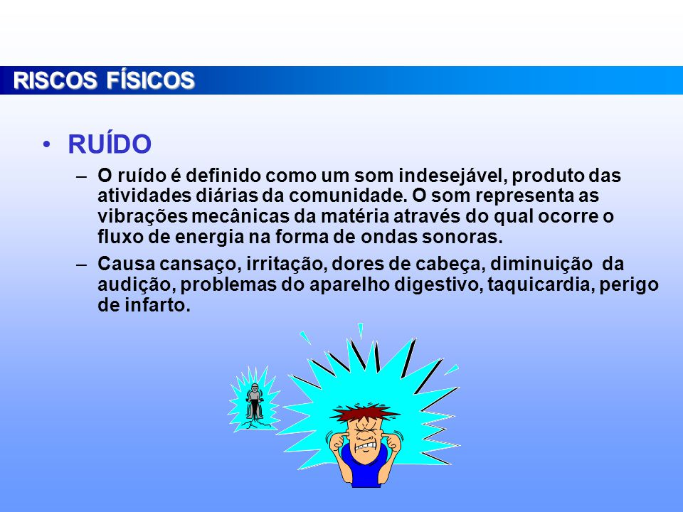 RISCOS FÍSICOS RUÍDO.