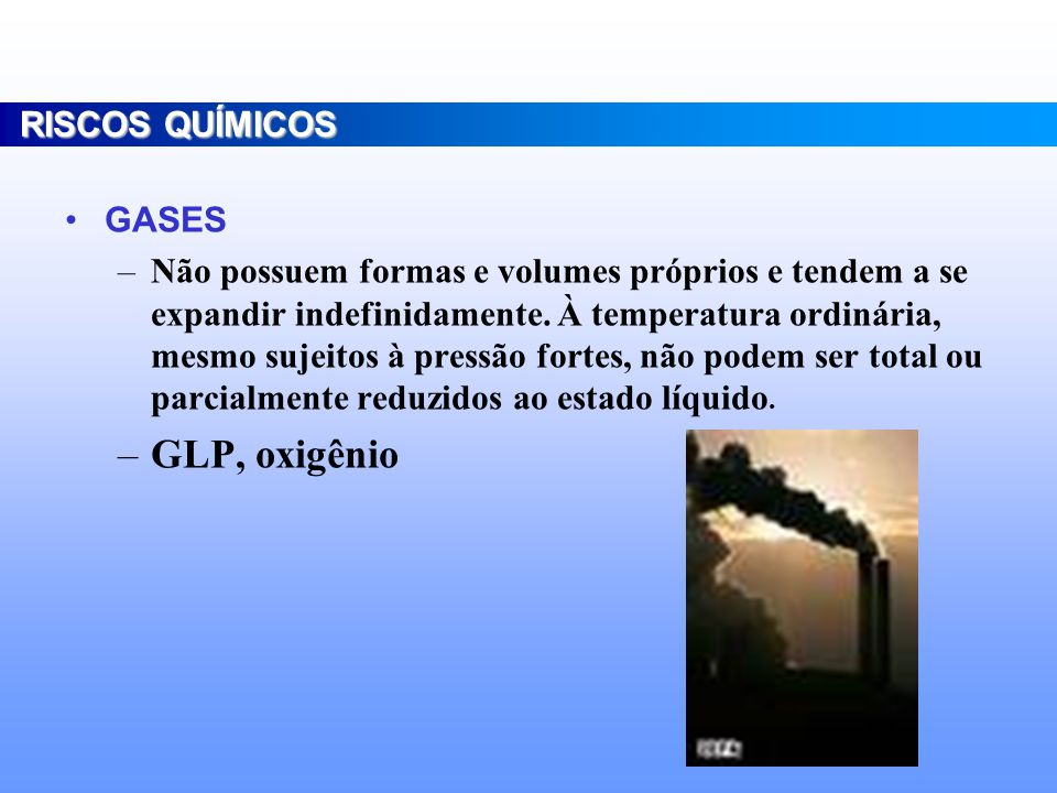 GLP, oxigênio RISCOS QUÍMICOS GASES