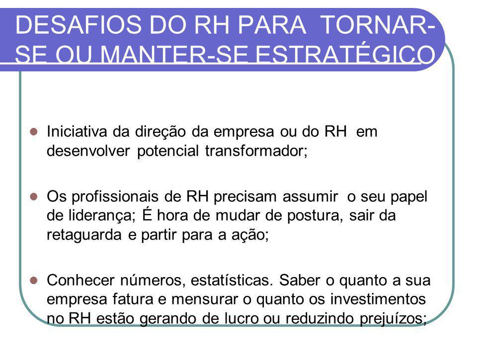 DESAFIOS DO RH PARA TORNAR-SE OU MANTER-SE ESTRATÉGICO