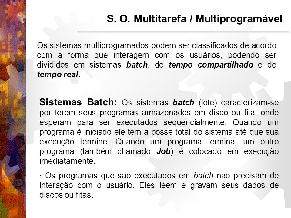 S. O. Multitarefa / Multiprogramável