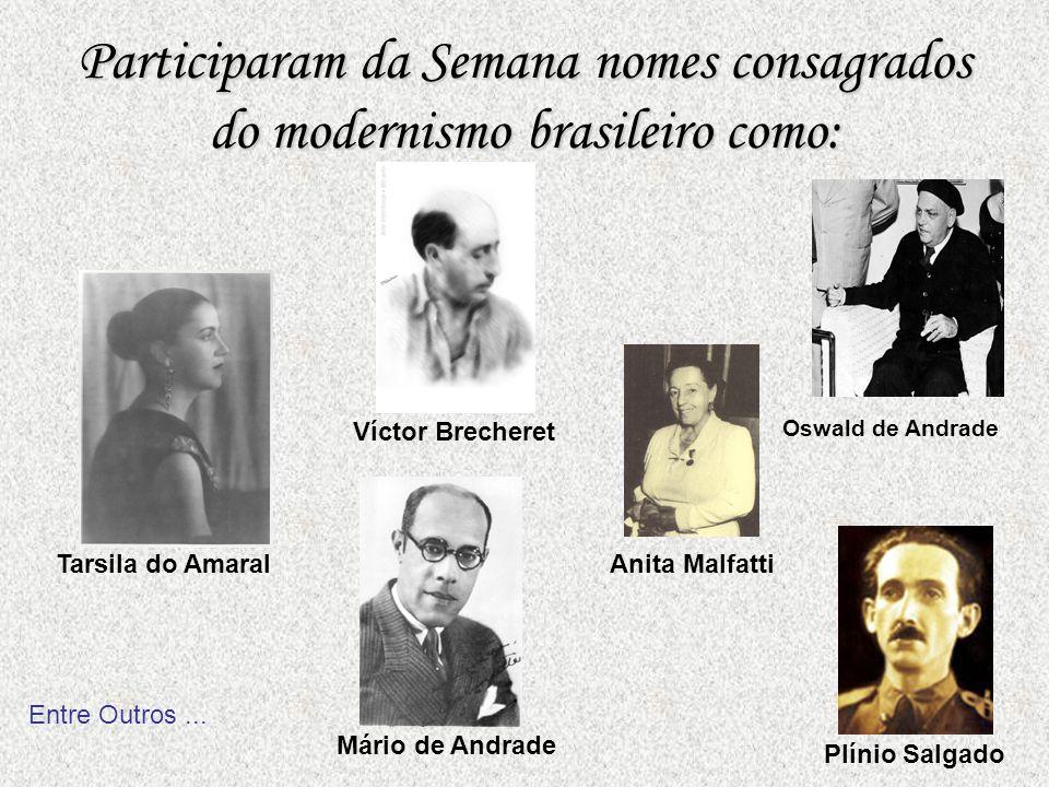 Participaram da Semana nomes consagrados do modernismo brasileiro como: