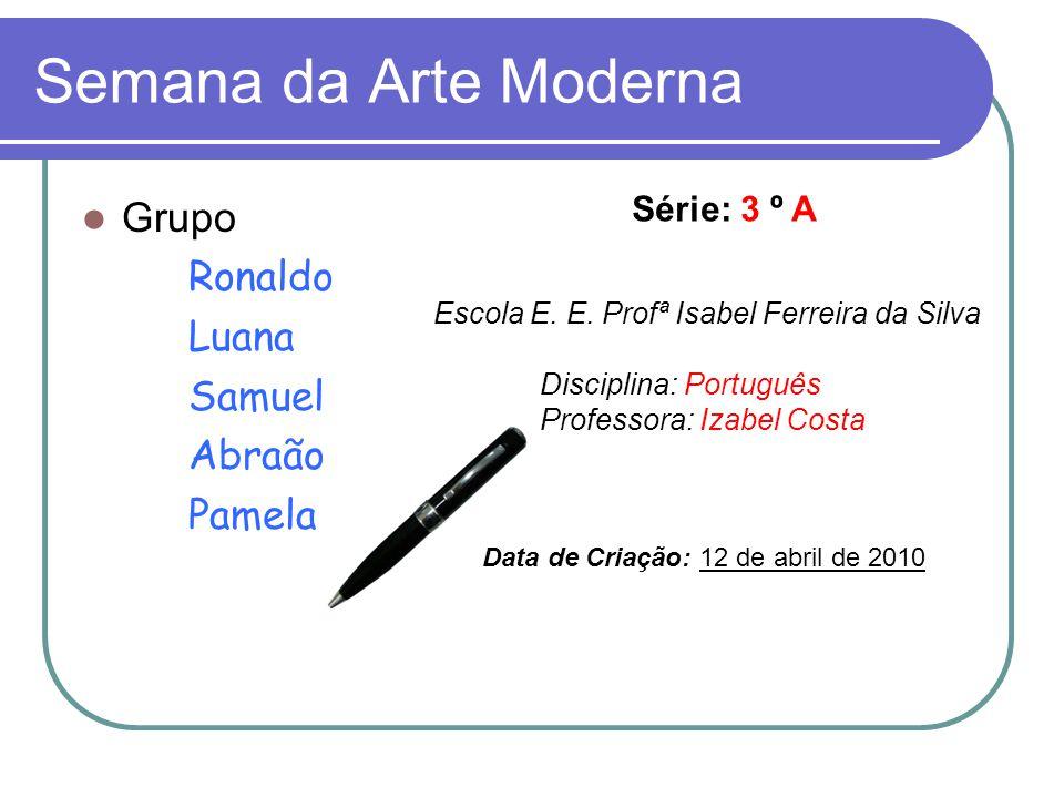 Semana da Arte Moderna Grupo Ronaldo Luana Samuel Abraão Pamela