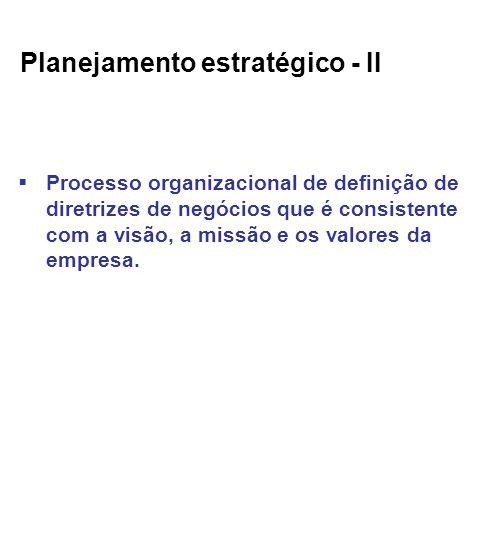 Planejamento estratégico - II