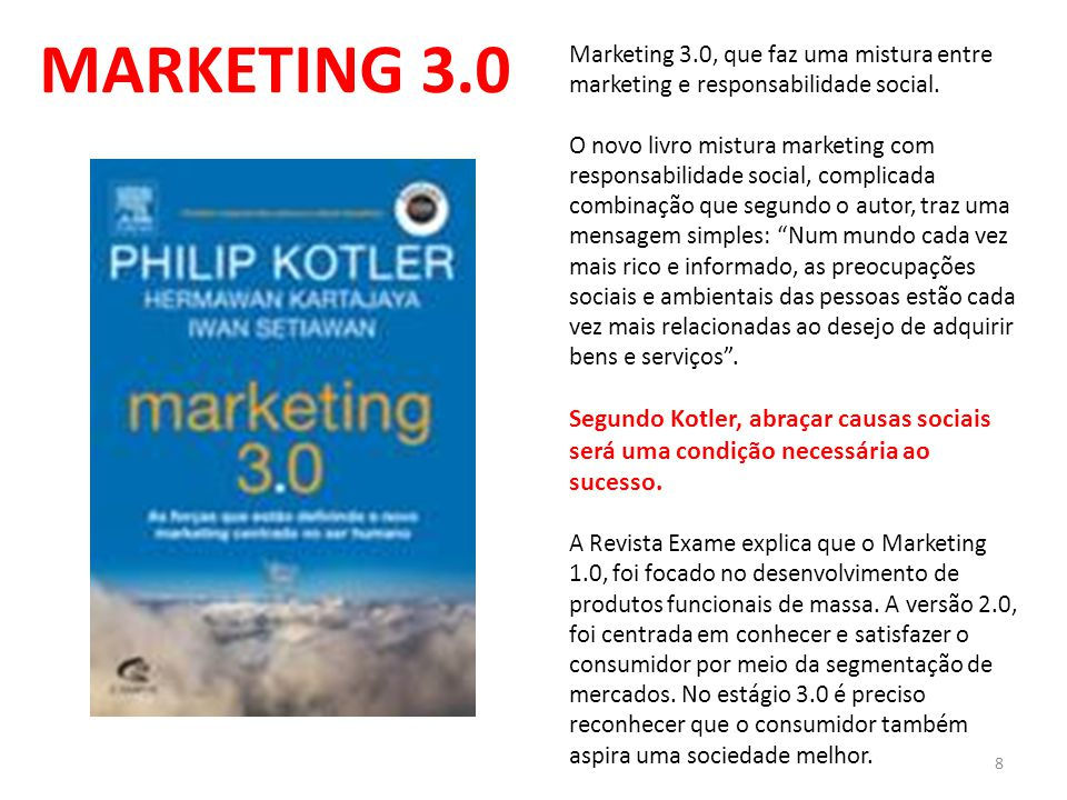 MARKETING 3.0 Marketing 3.0, que faz uma mistura entre marketing e responsabilidade social.