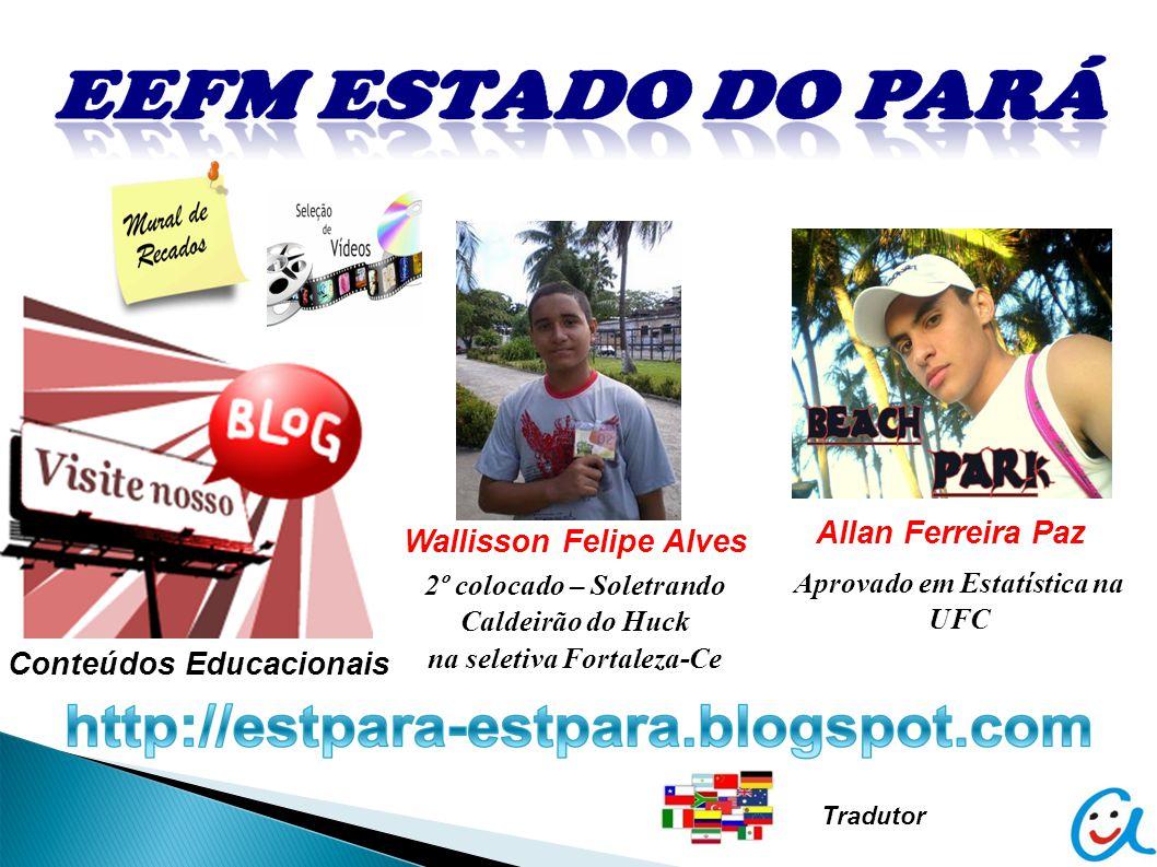Allan Ferreira Paz Wallisson Felipe Alves Conteúdos Educacionais