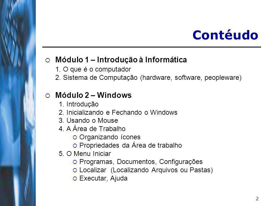 Contéudo Módulo 1 – Introdução à Informática 1. O que é o computador
