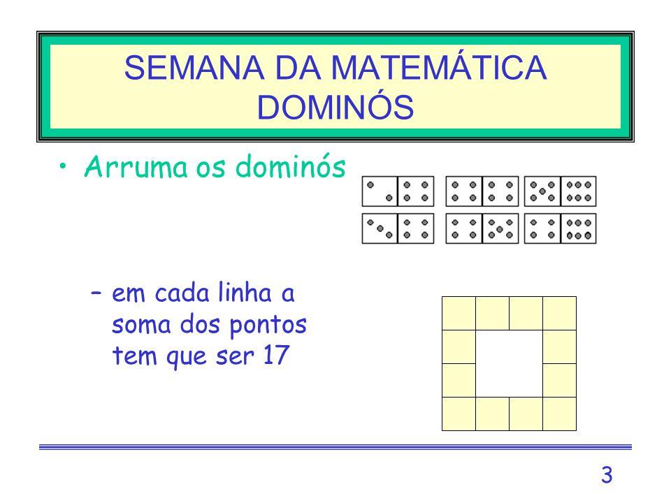 SEMANA DA MATEMÁTICA DOMINÓS