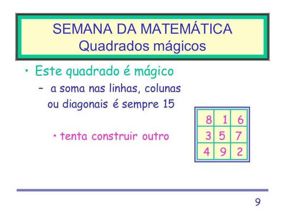 SEMANA DA MATEMÁTICA Quadrados mágicos
