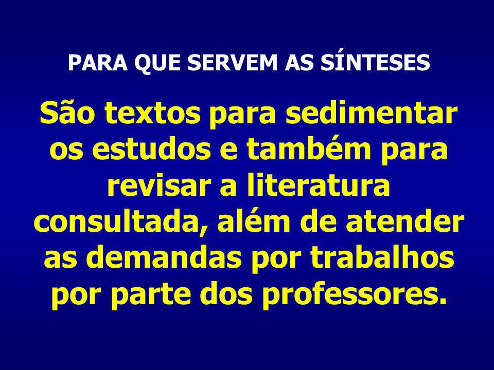 PARA QUE SERVEM AS SÍNTESES