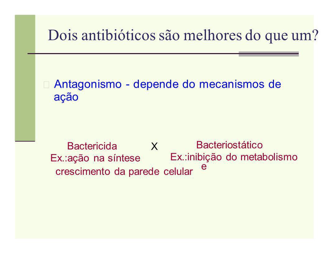 Dois antibióticos são melhores do que um
