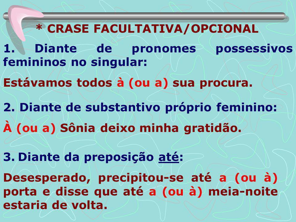 * CRASE FACULTATIVA/OPCIONAL