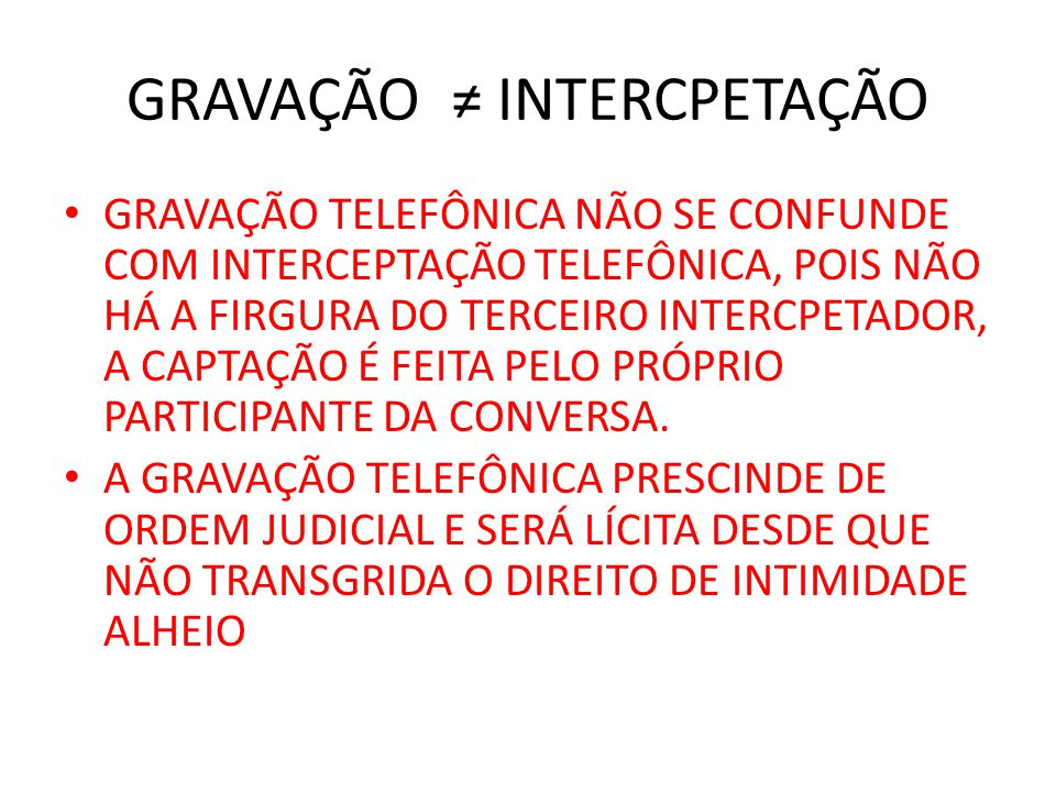 GRAVAÇÃO ≠ INTERCPETAÇÃO