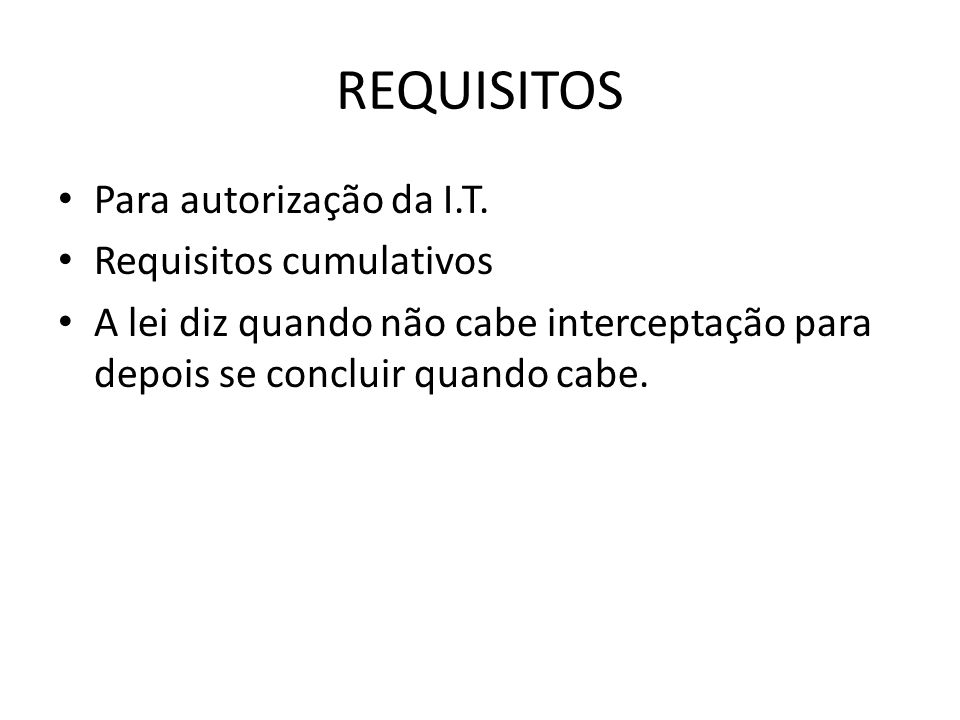 REQUISITOS Para autorização da I.T. Requisitos cumulativos
