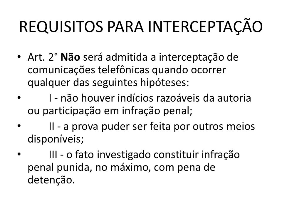 REQUISITOS PARA INTERCEPTAÇÃO
