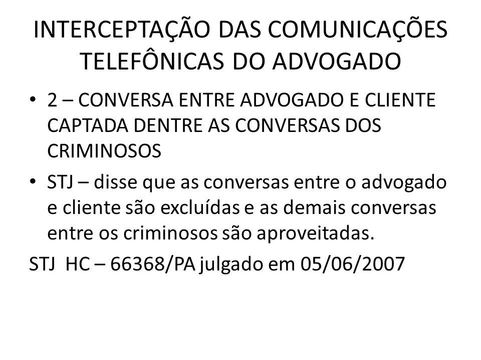INTERCEPTAÇÃO DAS COMUNICAÇÕES TELEFÔNICAS DO ADVOGADO