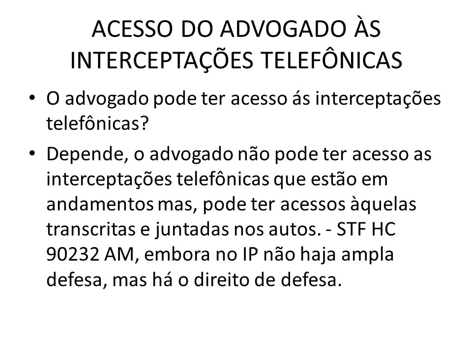 ACESSO DO ADVOGADO ÀS INTERCEPTAÇÕES TELEFÔNICAS