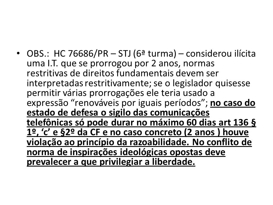 OBS. : HC 76686/PR – STJ (6ª turma) – considerou ilícita uma I. T