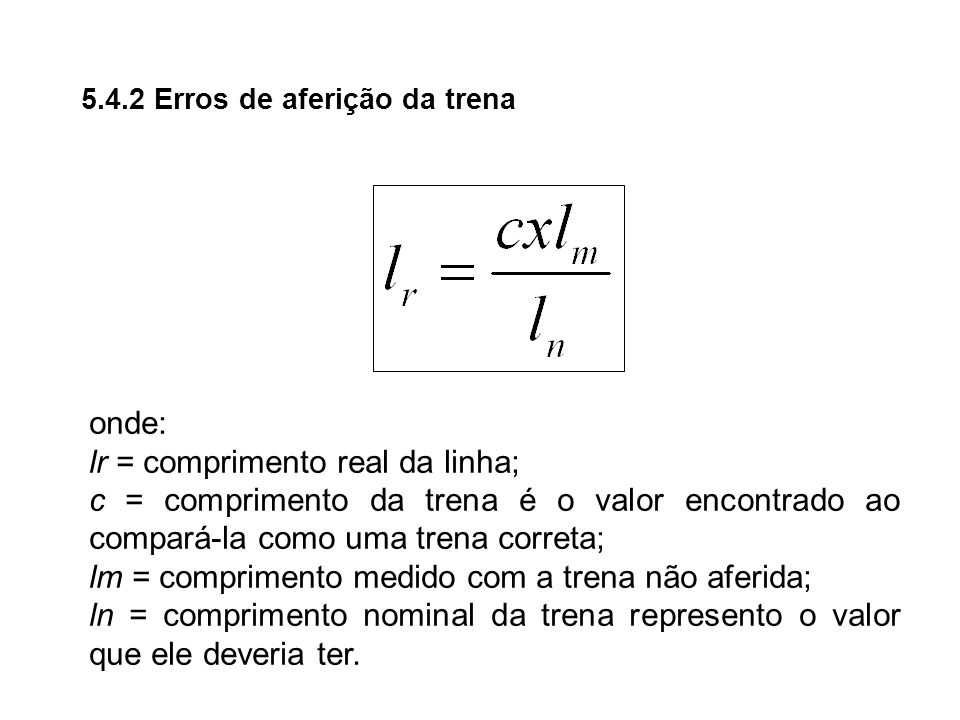 lr = comprimento real da linha;