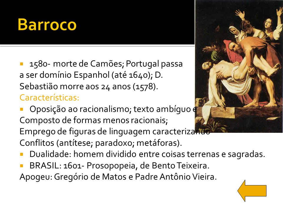 Barroco 1580- morte de Camões; Portugal passa