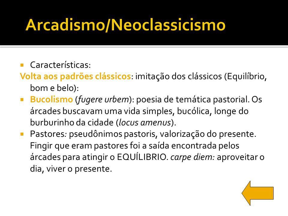 Características: Volta aos padrões clássicos: imitação dos clássicos (Equilíbrio, bom e belo):
