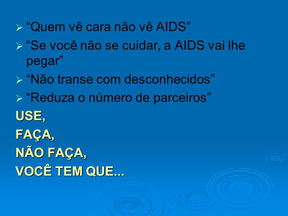 Quem vê cara não vê AIDS