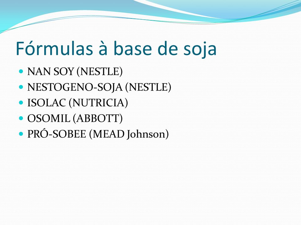 Fórmulas à base de soja NAN SOY (NESTLE) NESTOGENO-SOJA (NESTLE)