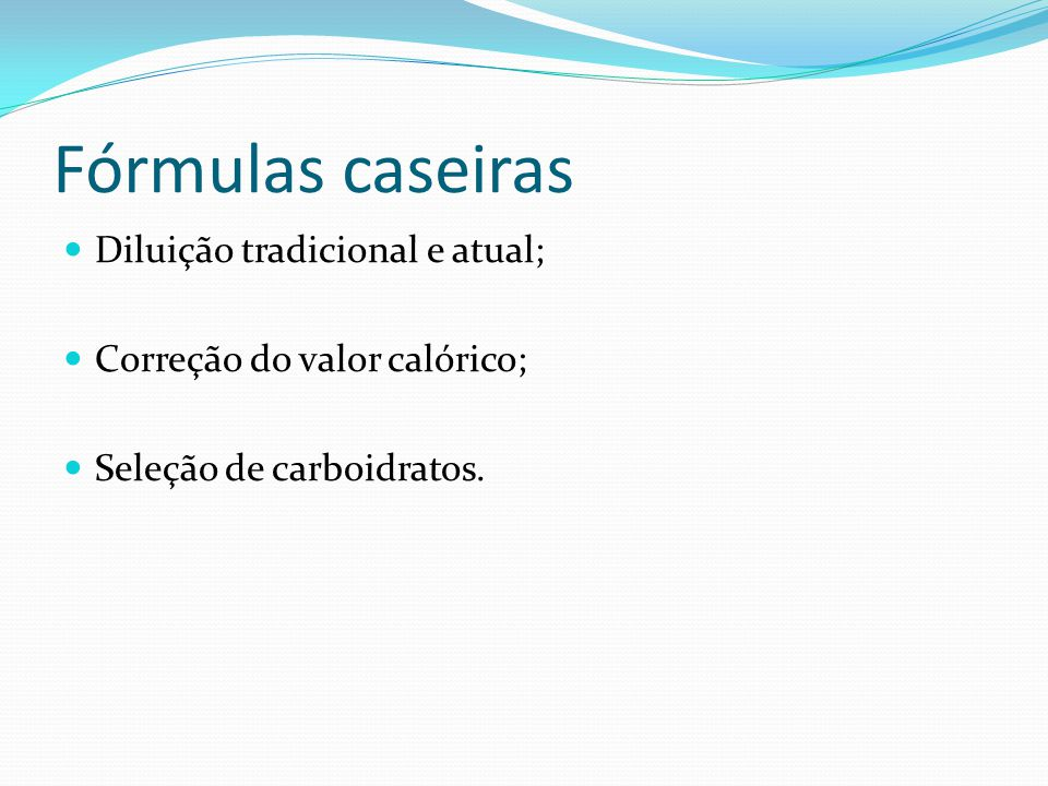 Fórmulas caseiras Diluição tradicional e atual;