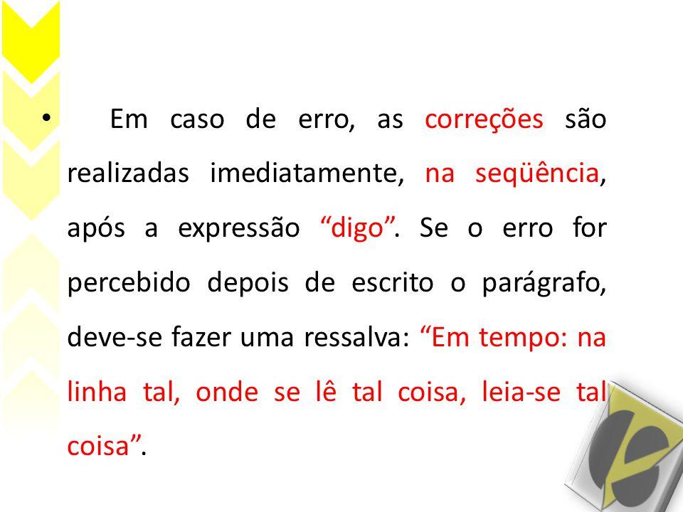 Em caso de erro, as correções são realizadas imediatamente, na seqüência, após a expressão digo .