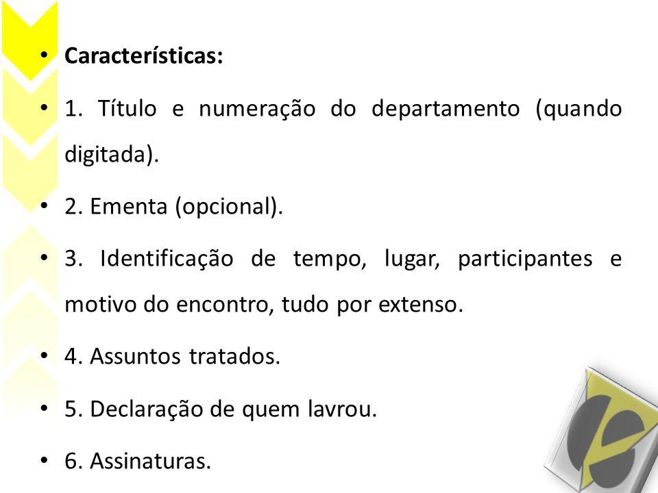 Características: 1. Título e numeração do departamento (quando digitada). 2. Ementa (opcional).