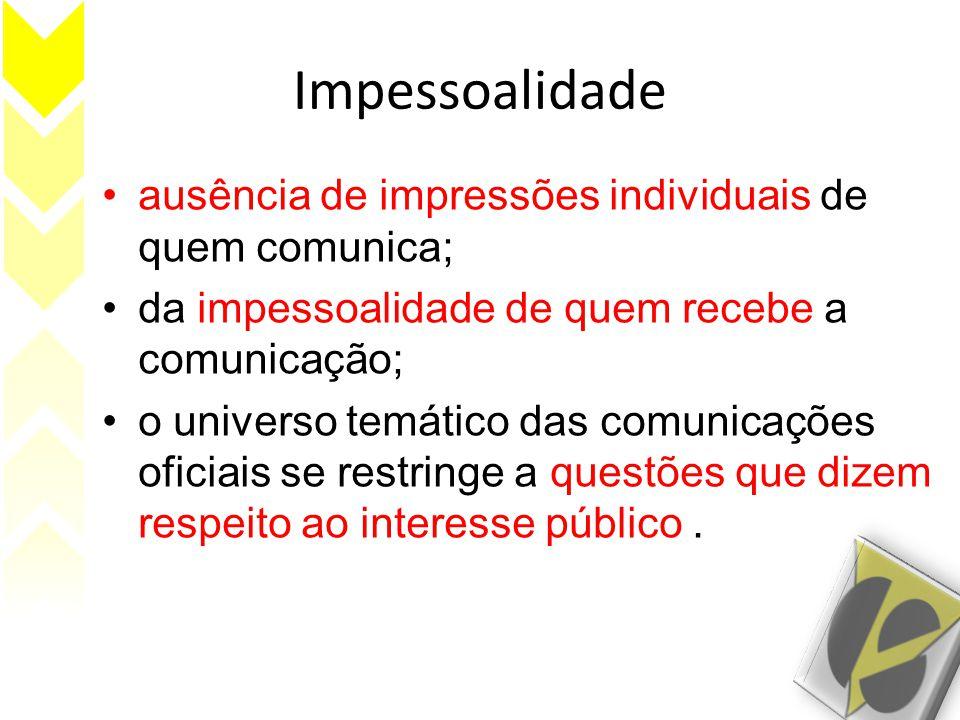 Impessoalidade ausência de impressões individuais de quem comunica;