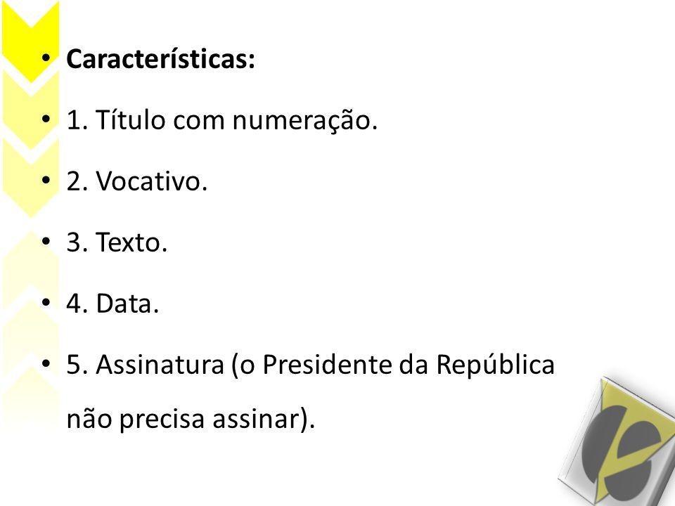 Características: 1. Título com numeração. 2. Vocativo.