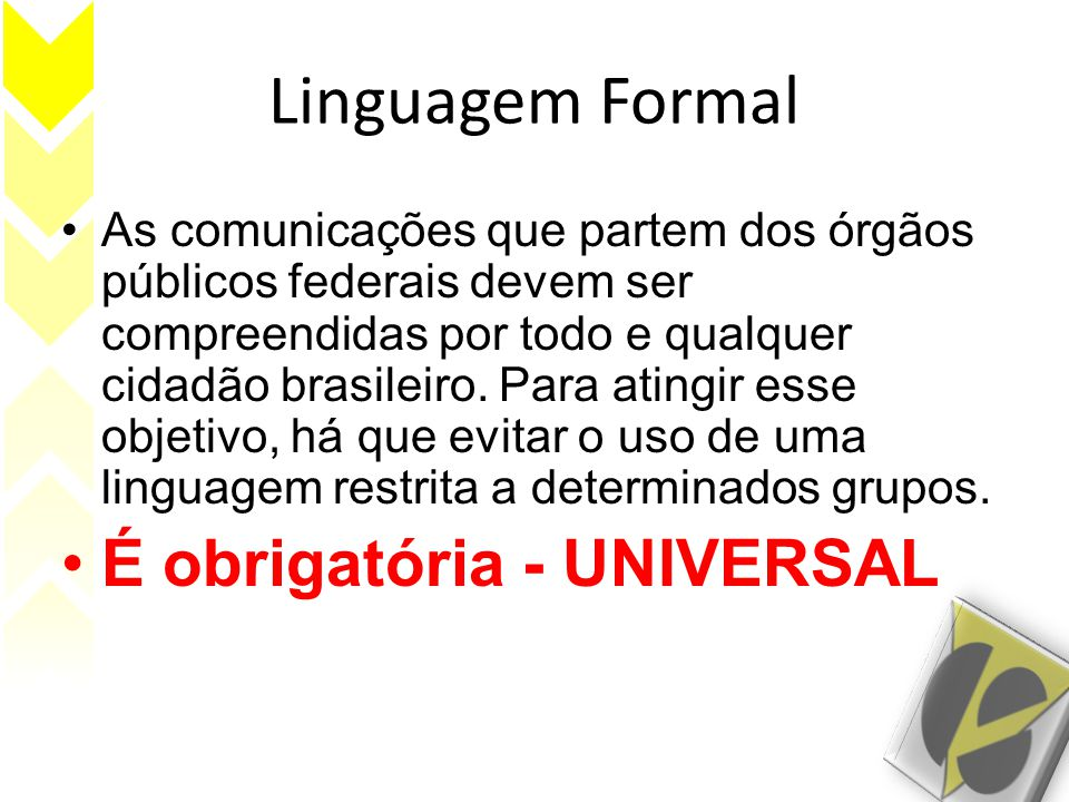 Linguagem Formal É obrigatória - UNIVERSAL