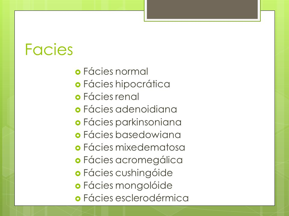 Facies Fácies normal Fácies hipocrática Fácies renal