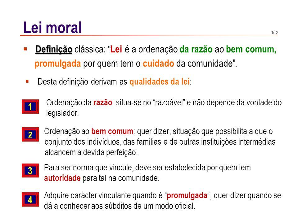 Lei moral Divisão da lei: - eterna - divina: natural / divino-positiva