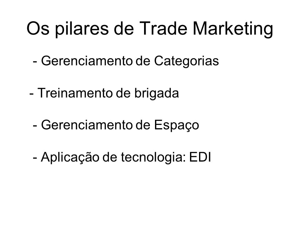 Os pilares de Trade Marketing