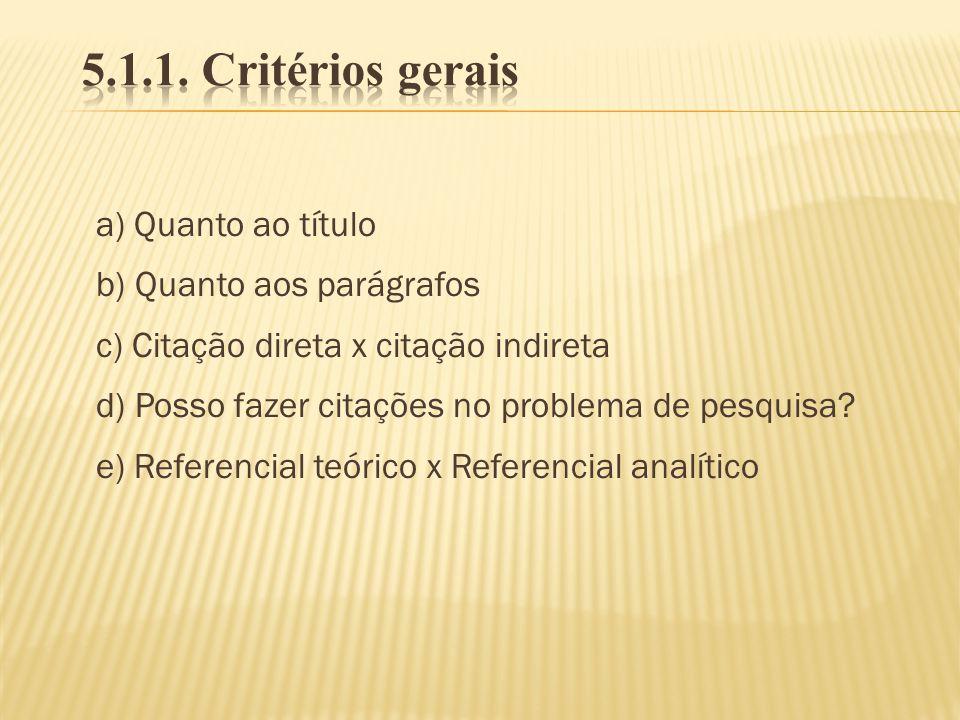 5.1.1. Critérios gerais a) Quanto ao título b) Quanto aos parágrafos