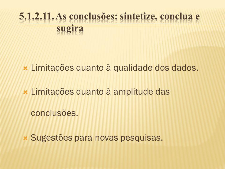 5.1.2.11. As conclusões: sintetize, conclua e sugira