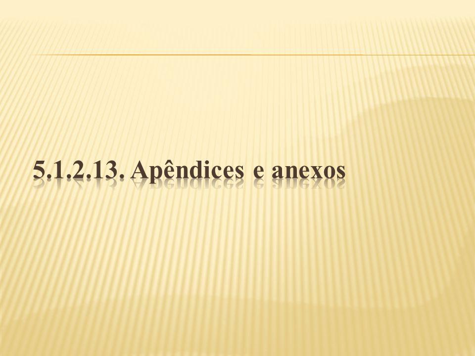 5.1.2.13. Apêndices e anexos