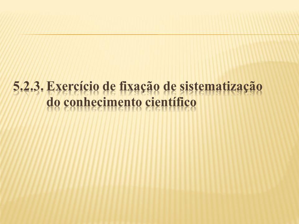 5. 2. 3. Exercício de fixação de sistematização